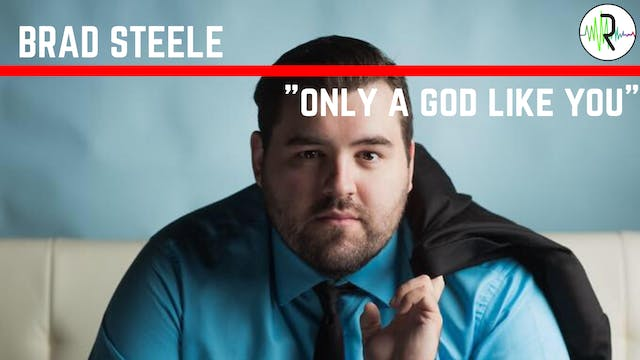 "Brad Steele - ""Only a God like You"""