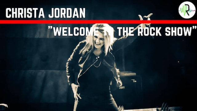 "Christa Jordan - ""Welcome to the Rock Show"""
