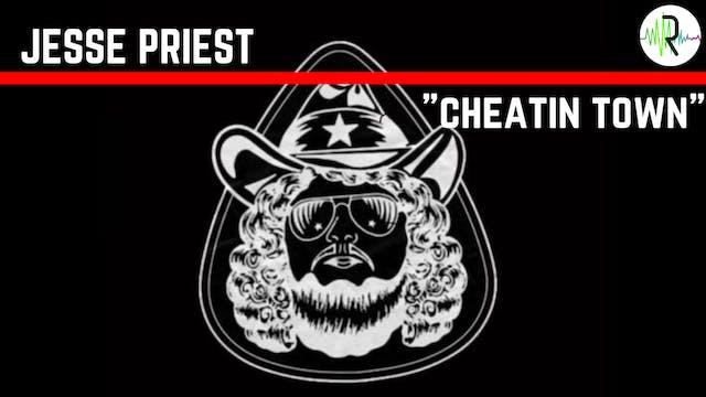"Jesse Priest - ""Cheatin Town"""