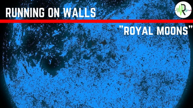 Royal Moons - Running on Walls