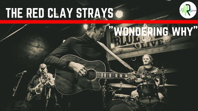 "The Red Clay Strays | ""Wondering Why"""