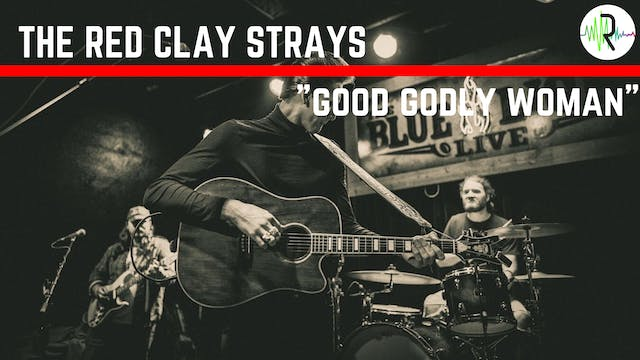 "The Red Clay Strays | ""Good Godly Woman"""