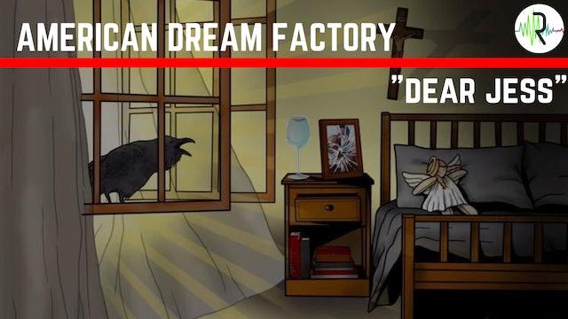 Dear Jess - American Dream Factory