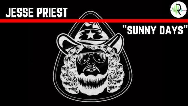 """Jesse Priest - """"Sunny Days"""""""
