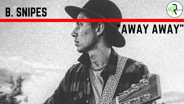 """B. Snipes - """"Away Away"""""""