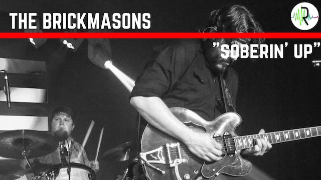 "The Brickmasons - ""Soberin' Up"""