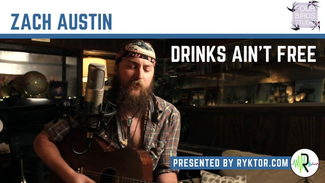 Zach Austin | Drinks Ain't Free | Four Birds Sessions