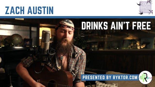 Zach Austin | Drinks Ain't Free | Fou...