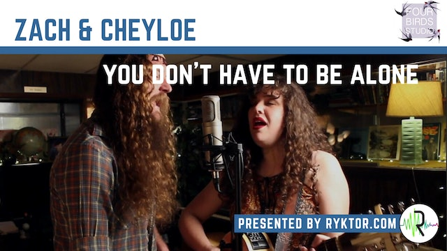 Zach & Cheyloe | You Don't Have To Be Alone | Four Birds Sessions