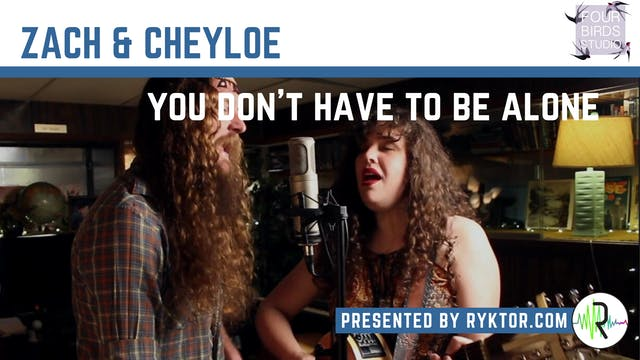 Zach & Cheyloe | You Don't Have To Be...