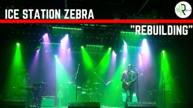 """Ice Station Zebra - """"Rebuilding"""""""
