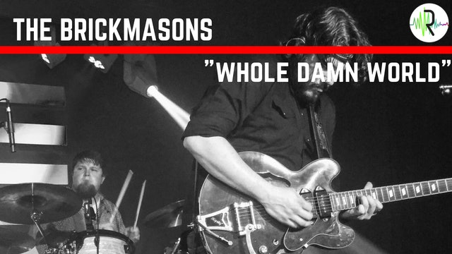 "The Brickmasons - ""Whole Damn World"""