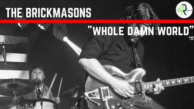 "The Brickmasons - ""Whole Damn World"""