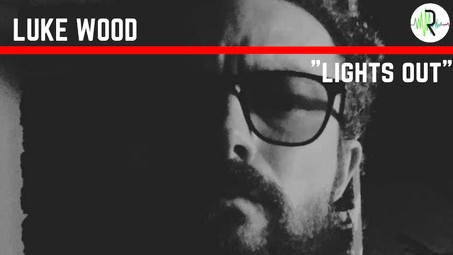 Lights Out - Luke Wood