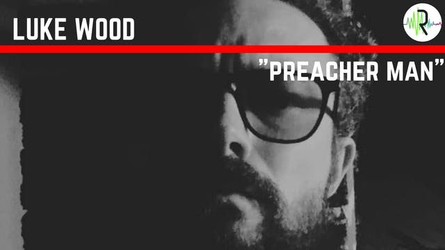 Preacher Man - Luke Wood