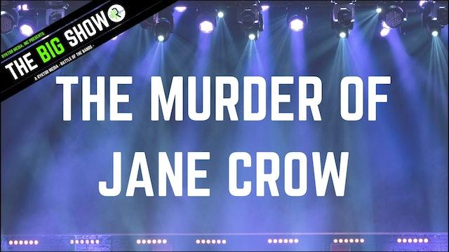 The Murder of Jane Crow - MOJC - Ryktor's The Big Show