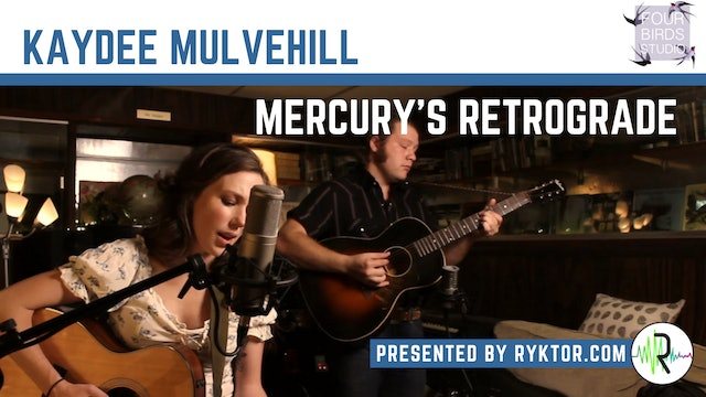 Kaydee Mulvahill | Mercury's Retrograde | Four Birds Sessions