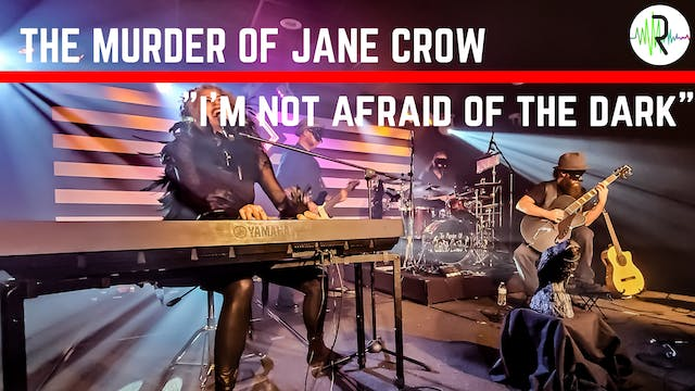"The Murder of Jane Crow - ""I'm Not Af..."