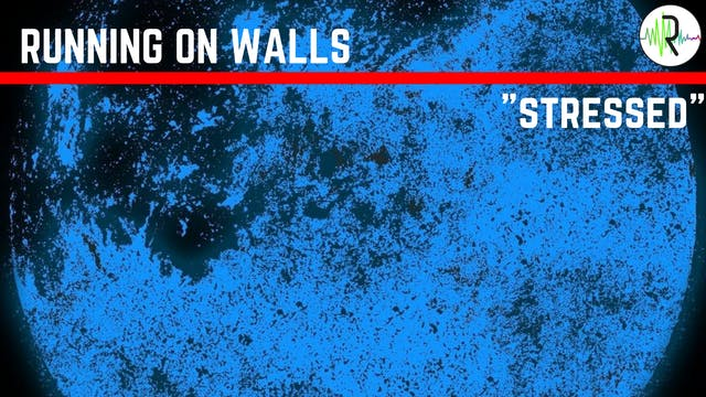 Stressed - Running on Walls