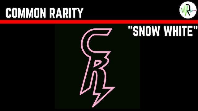 Snow White - Common Rarity