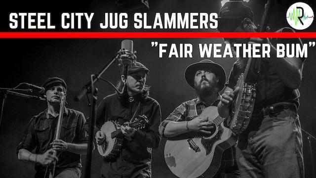 "Steel City Jug Slammers - ""Fair Weather Bum"""