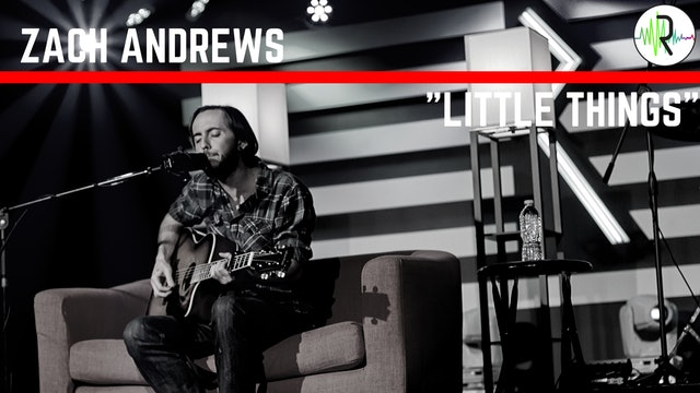 "Zach Andrews | ""Little Things"""