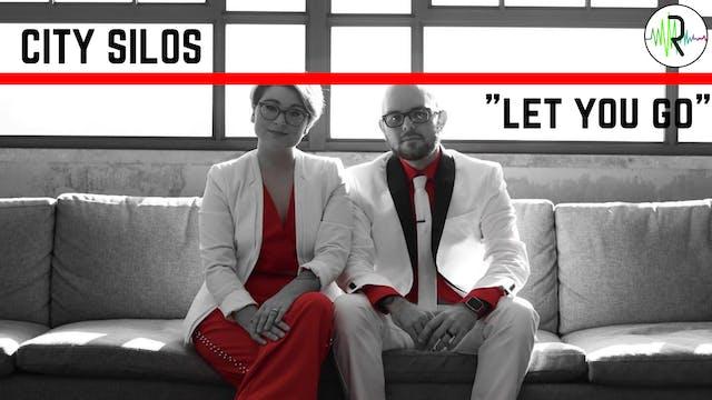 "City Silos - ""Let You Go"""