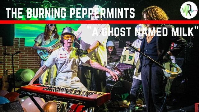 "Burning Peppermints - ""A Ghost Names Milk"""
