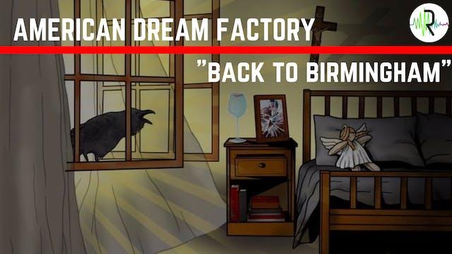 Back to Brimingham - American Dream F...