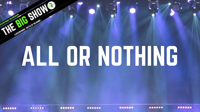All or Nothing - Freakshow - Ryktor's The Big Show