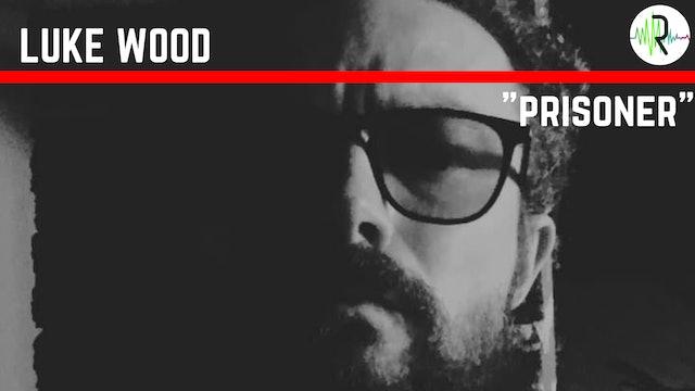 Prisoner - Luke Wood