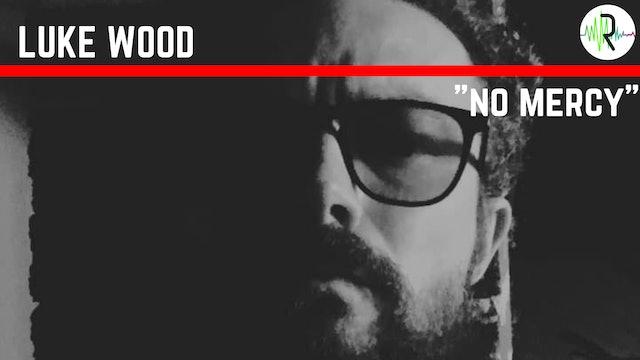 Nor Mercy - Luke Wood