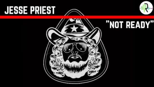 """Jesse Priest - """"Not Ready"""""""