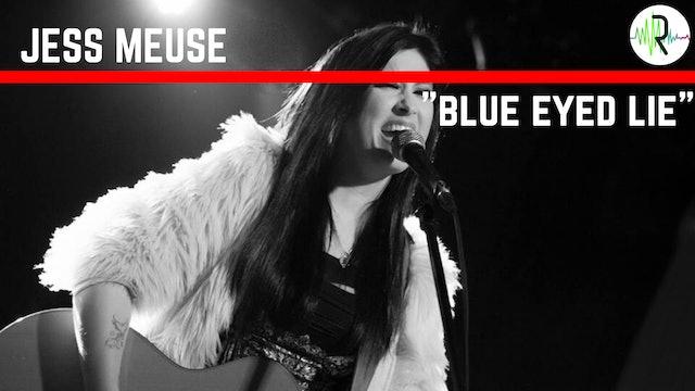 "Jess Meuse - ""Blue Eyed Lie"""