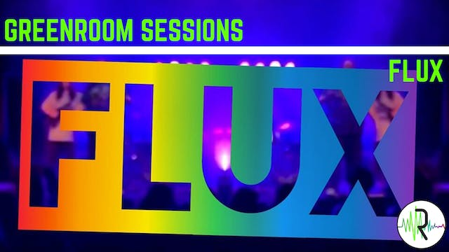 FLUX - Greenroom Sessions