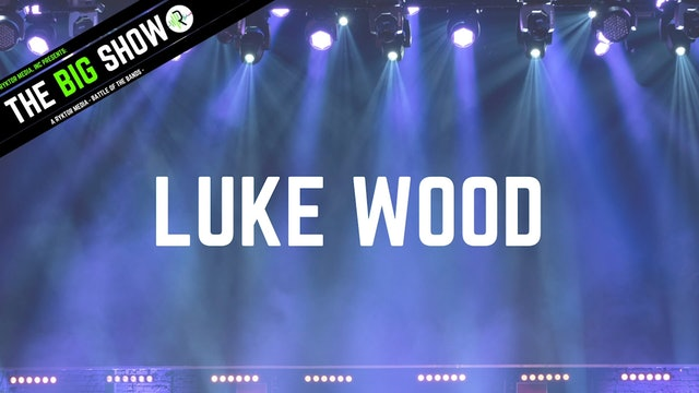 Luke Wood - This Time - Ryktor's The Big Show