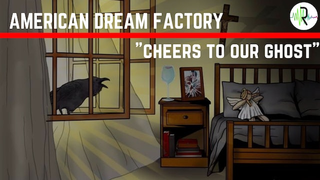 Cheers to Our Ghost - American Dream Factory