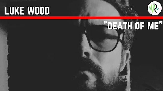 Death of Me - Luke Wood
