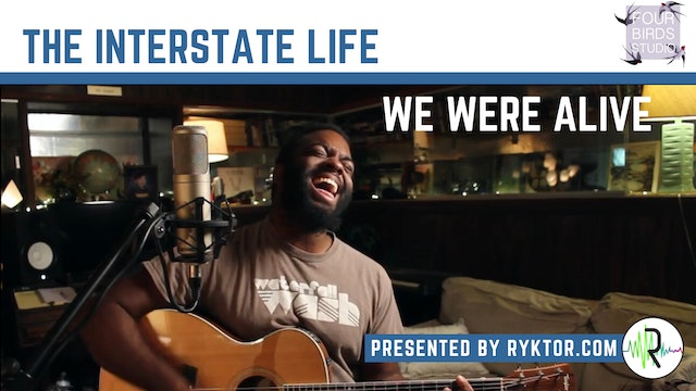 The Interstate Life | We Were Alive | Four Birds Sessions