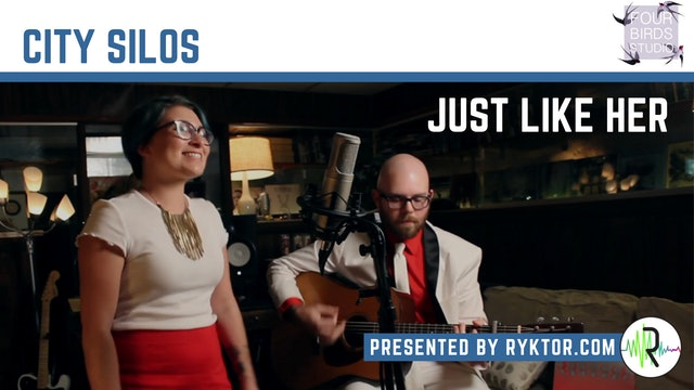 City Silos | Just Like Her | Four Birds Sessions