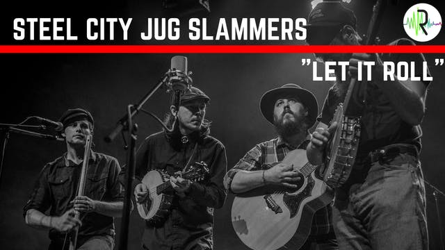 "Steel City Jug Slammers - ""Let It Roll"""
