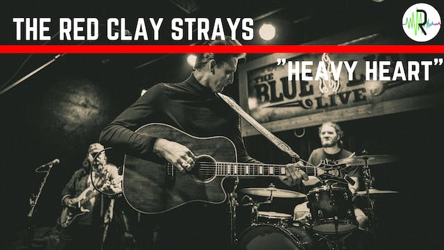 "The Red Clay Strays - ""Heavy Heart"""