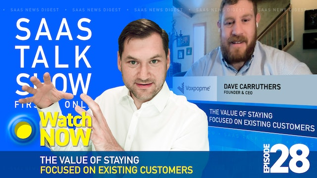 Episode 28: The Value of Existing Customers and How to Grow SaaS Revenue in 2021