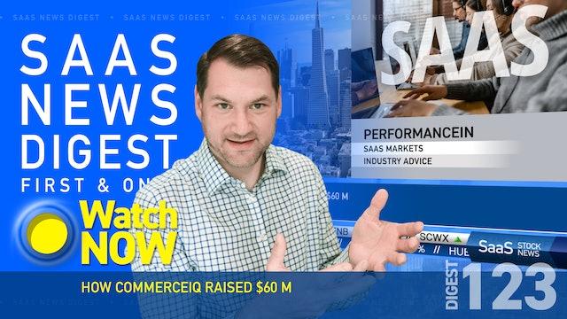 News Digest 123: How CommerceIQ Raised $60 Million