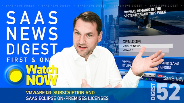 News Digest 52: VMware Q3: Subscription And SaaS Eclipse On-Premises Licenses