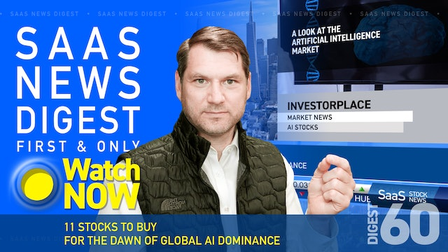 News Digest 60: 11 Stocks To Buy For The Dawn Of Global AI Dominance