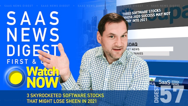 News Digest 57: 3 Skyrocketed Software Stocks That Might Lose Sheen In 2021