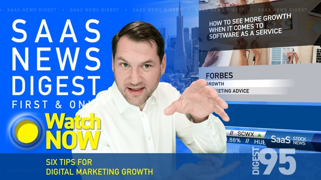 News Digest 95: Six Tips For Digital Marketing Growth
