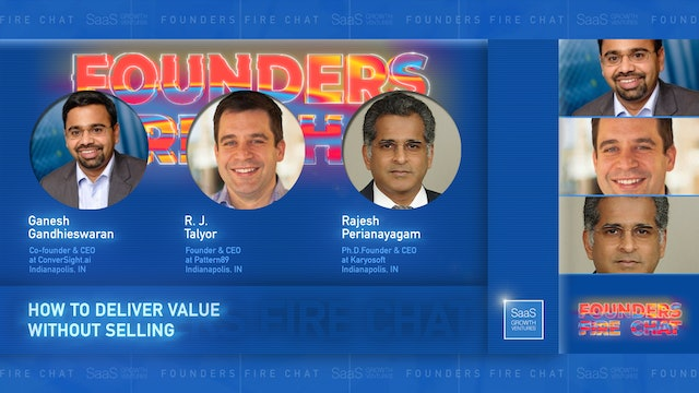 Founders Fire Chat 1: How To Deliver Value Without Selling