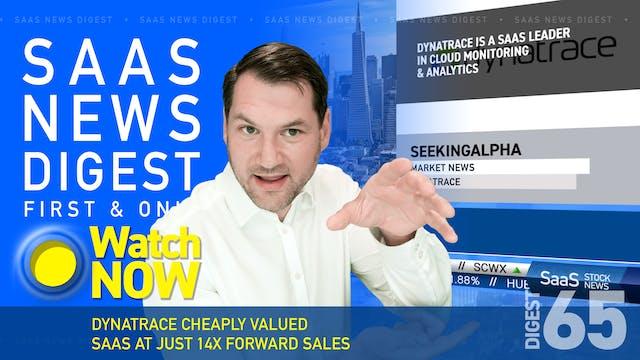 News Digest 65: Dynatrace: Cheaply Va...